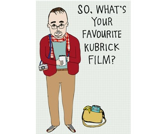 Greeting Card - So, What's Your Favourite Kubrick Film?