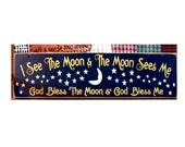 I see the moon and the moon sees me... primitive wood sign