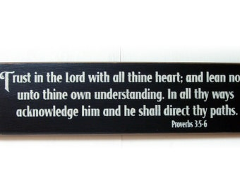 Trust in the Lord with all thine heart... Proverbs 3: 5-6 wood sign