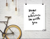 Home is wherever I'm with you,Printable Art,Couples Art,INSTANT DOWNLOAD,Anniversary Gift,Wedding Gift, Wedding Decor,Housewarming Gift
