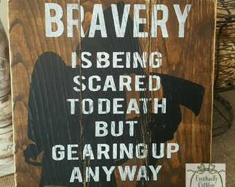 Handpainted Firefighter Bravery Sign