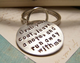 Run Away With Me Keychain. Grab Your Coat, Leave a Note and Run Away With Me. Love. Romance. Escape