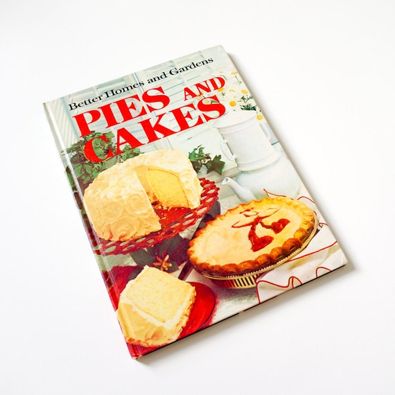 Vintage 1972 cookbook better homes and gardens pies and cakes for Better homes and gardens pie crust