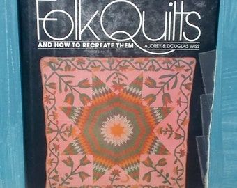 FOLK QUILTS and How To Recreate Them, Historical, Instructions, Color Plates, Photos Drawing Diagrams, Log Cabin Tree of Life Bear Paw