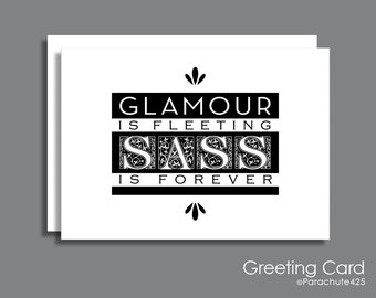 Glamour Is Fleeting, Sass Is Forever, greeting card, birthday card, card for her, encouragement card, card for girlfriend, girl power, sassy
