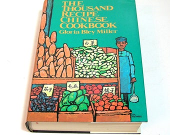 The Thousand Recipe Chinese Cookbook By Gloria Bley Miller, Vintage Cookbook