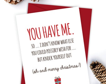 Boyfriend Card - Funny Christmas Card - Christmas Card - Xmas Card - Quirky Snarky Greeting Card - Just for fun - You have me, merry x-mas
