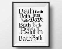 Bathroom Wall Art, Bath Typography Print, PRINTABLE, Instant Download, Elegant Bathroom Decor, Bathtub Sign, Housewarming Gift, Bath Print