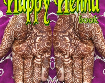 Happy Henna book, a complete guide ideal for beginners. Mehndi Indian Wedding