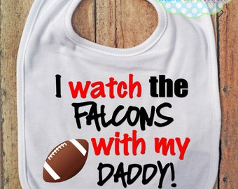 I Watch the Falcons with my Daddy Bib - Atlanta Falcons Football - Baby Fan Gear