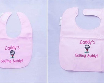 "Daddy""s Golfing Buddy -Girls  Small OR Large Baby Bib - FREE Shipping to U.S."