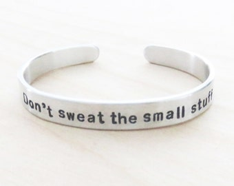Don't sweat the small stuff bracelet - Inspirational jewelry - Gift for daughter - Gift for best friend - Graduation gift - Class of 2017