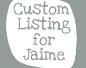 Custom Listing for Jaime