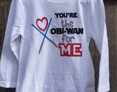 You're the Obi-Wan for Me Shirt