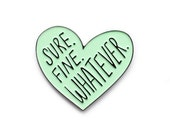 X-Files Scully - Sure Fine Whatever enamel lapel pin