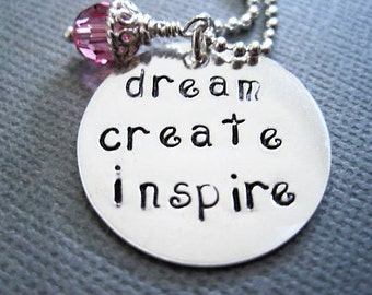 Inspirational necklace-dream create inspire-hand stamped sterling silver-custom pendant-gift for women girls-engraved necklace-motivational