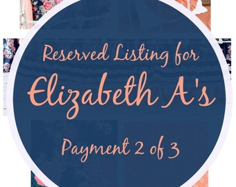 Reserved Listing for Client Elizabeth A's Payment 2 of 3