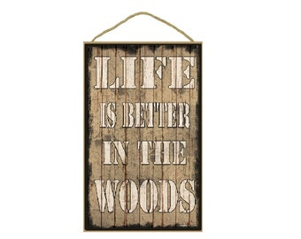 "Tan Life Is Better In The Woods Sign Plaque 10""x16"""