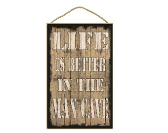 "Tan Life Is Better In The Man Cave Sign Plaque 10""x16"""