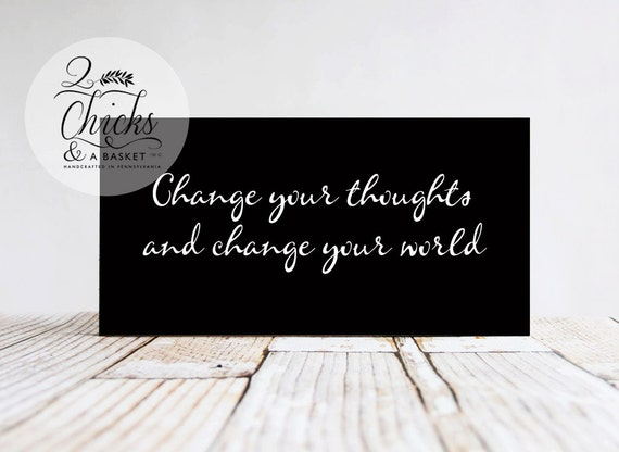 Change Your Thoughts And Change Your World Wood Sign