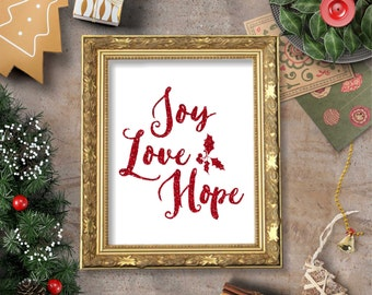 Joy Love Hope Christmas Quote Wall Art Printable- 8x10 - Instant Download Holidays Glitter Pine Winter December Deck the Halls Home Decor