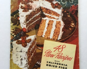 Vintage 48 New Recipes with California Dried Figs For Holidays and Everyday Cookbook 1947