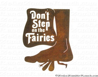 Don't Step On the Fairies Wall Mount Sign