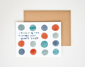 i think of you in colors that don't exist greeting card