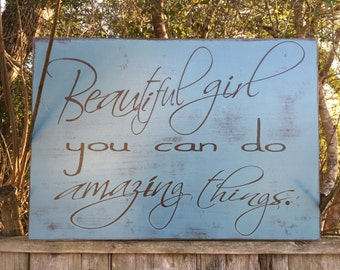 Beautiful Girl you can do Amazing Things sign,