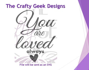 You Are Loved Always SVG File