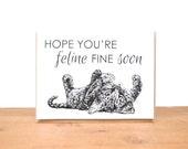 greeting card: feline fine, kitten card, get well soon, feel better, sick