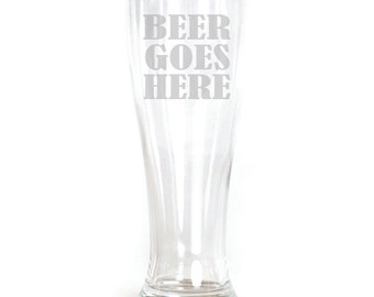 Pilsner Glass - 19oz - 9532 Beer Goes Here