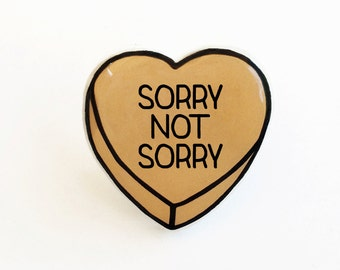 Sorry Not Sorry - Anti Conversation Orange Heart Pin Brooch Badge