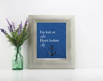 I'm lost at sea, don't bother me.