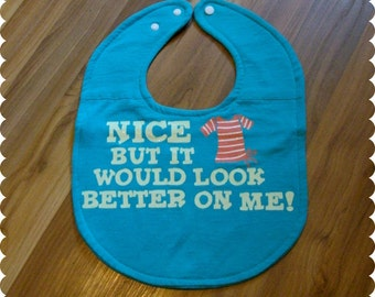 Cute Saying Baby Girl Baby Bib, Recycled T-Shirt Baby Bib, Baby Girl Gift, Cute Bib, Baby Fashion