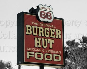 Famous Burger Hut Sign Route 66 Enhanced Photograph  on Black & White Background Americana Wall Hanging Home Deco