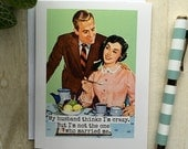 Card #55 - My Husband Thinks I'm Crazy...But I'm Not The One That Married Me - Blank Inside Greeting