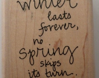 Hal Borland Quote No Winter Lasts Forever Nor Spring Skips Wooden Rubber Stamp
