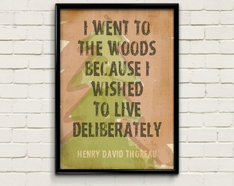 """Outdoor Decor """"I Went To The Woods"""" Walden Inspirational Quote by Thoreau Print Motivational Art"""