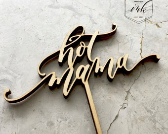 HOT MAMA Cake Topper - Laser Cut Wood Topper - Baby Shower Cake Topper