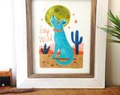 Stay Wild - 11x14 Art Print - Coyote, Southwestern, Desert
