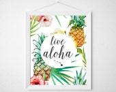 Live Aloha Pineapple - print wall decor art - tropical watercolor style vintage hawaii hawaiian retro modern floral quote sign colorful love