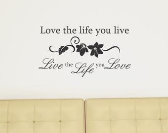 Love the Life you Live, Live the Life you Love wall decal