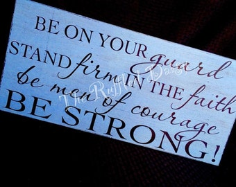 Be Men of Courage - Be Strong!