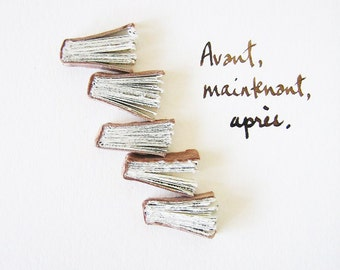Original Artwork - Avant, maintenant, après (Before, Now, After) - Book art, light brown leather, tea-stained paper, beige, French text, 5x7