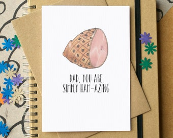 Dad, You're Ham-Azing Card - Funny Father's Day Card - card for dad - ham card for dad - Food Art Card - Meat Fathers Day Card
