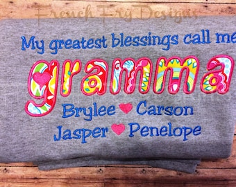 "GRAMMA Grandmother Applique Shirt Customized and personalized ""My Greatest Blessings Call Me"""