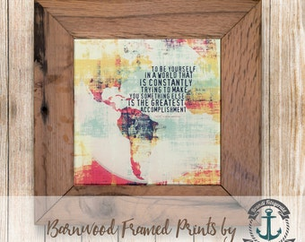 "Emerson Quote ""To Be Yourself"" - Framed in Reclaimed Barnwood Inspirational Decor - Handmade Ready to Hang 