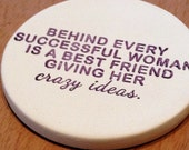 cup holder coaster, wine glass coaster - hand stamped bisque tile, absorbent -- best friend