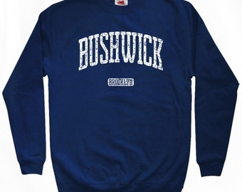 Bushwick Brooklyn Sweatshirt - Men S M L XL 2x 3x - Bushwick Shirt - New York City, NYC - 4 Colors